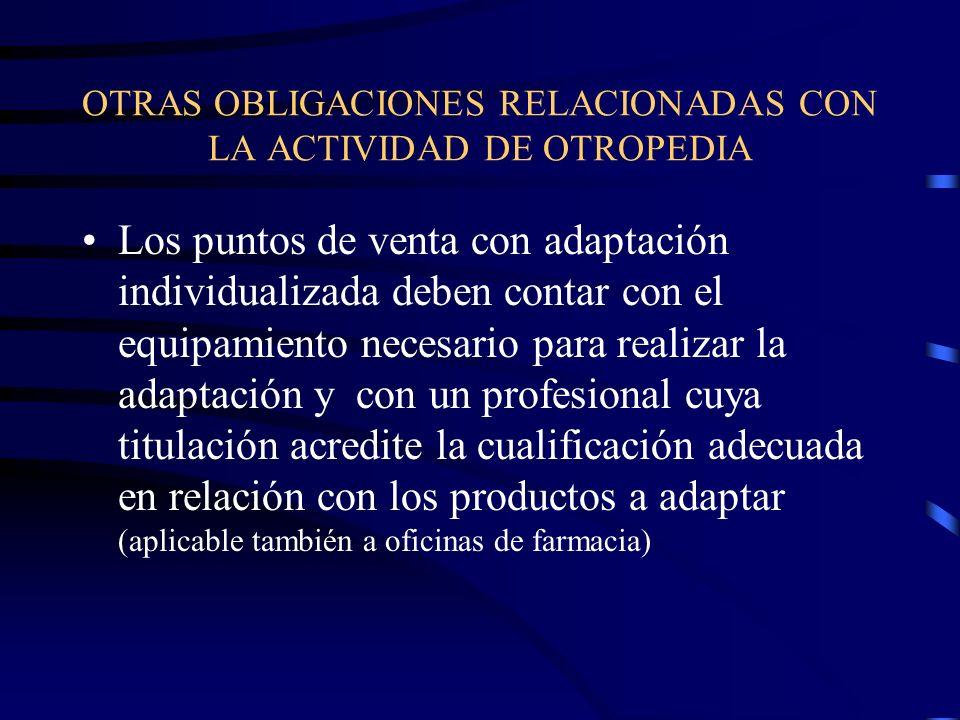 OTRAS OBLIGACIONES RELACIONADAS CON LA ACTIVIDAD DE OTROPEDIA