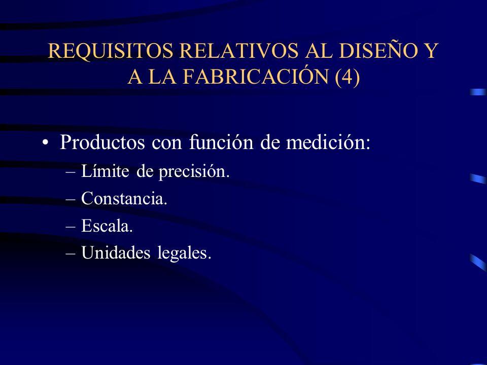 REQUISITOS RELATIVOS AL DISEÑO Y A LA FABRICACIÓN (4)