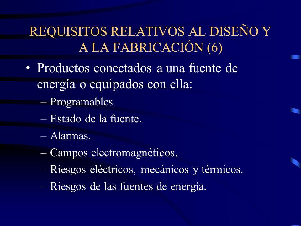 REQUISITOS RELATIVOS AL DISEÑO Y A LA FABRICACIÓN (6)