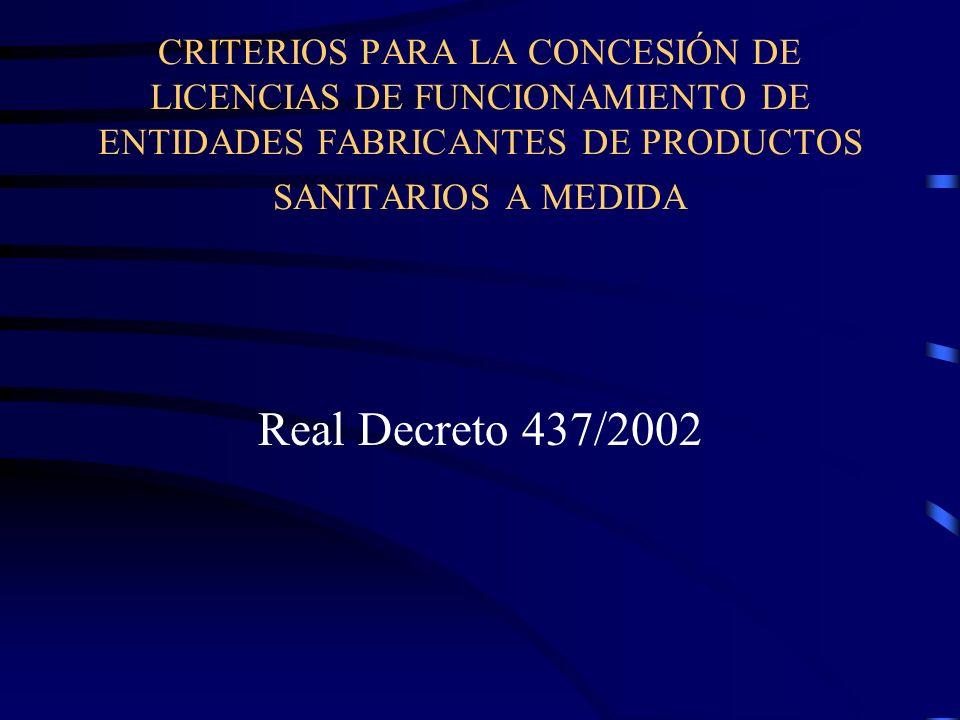 CRITERIOS PARA LA CONCESIÓN DE LICENCIAS DE FUNCIONAMIENTO DE ENTIDADES FABRICANTES DE PRODUCTOS SANITARIOS A MEDIDA