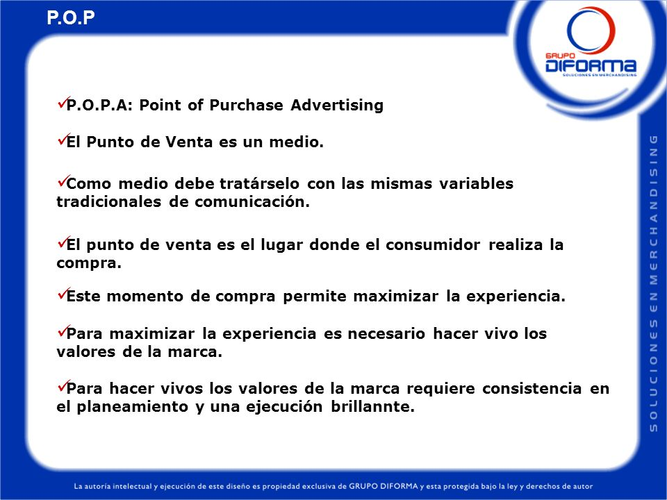 P.O.P P.O.P.A: Point of Purchase Advertising