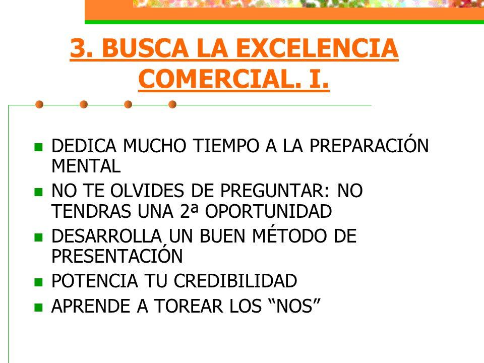 3. BUSCA LA EXCELENCIA COMERCIAL. I.