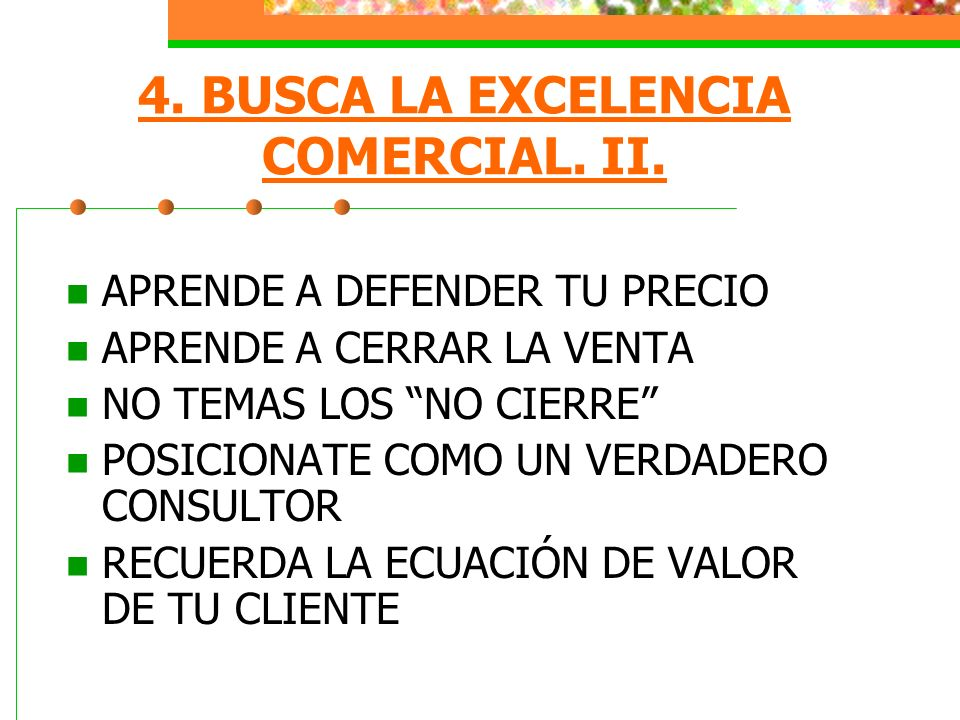 4. BUSCA LA EXCELENCIA COMERCIAL. II.