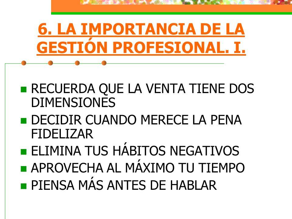 6. LA IMPORTANCIA DE LA GESTIÓN PROFESIONAL. I.
