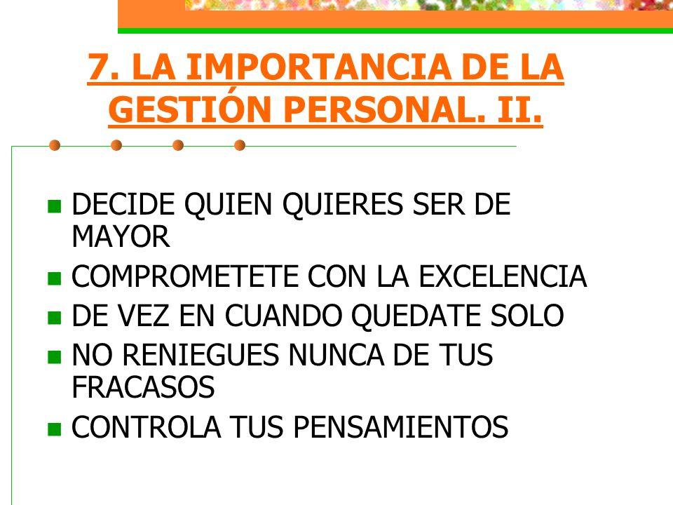 7. LA IMPORTANCIA DE LA GESTIÓN PERSONAL. II.