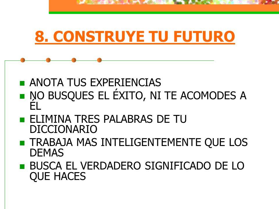 8. CONSTRUYE TU FUTURO ANOTA TUS EXPERIENCIAS