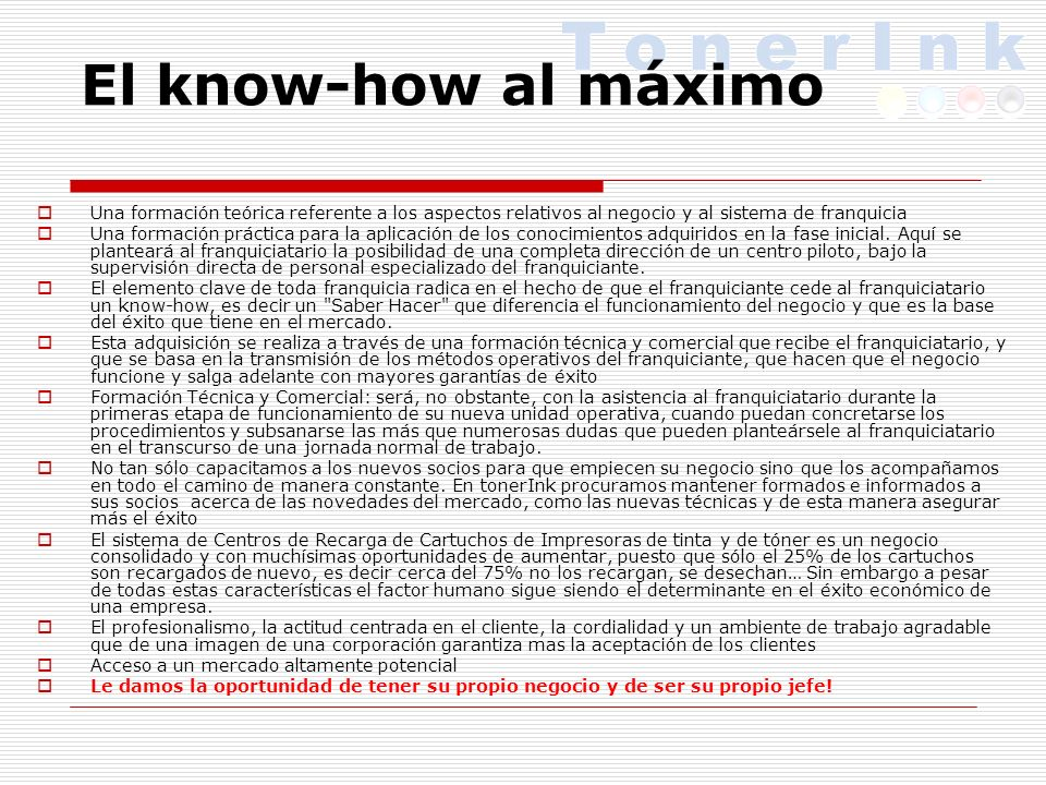El know-how al máximo Una formación teórica referente a los aspectos relativos al negocio y al sistema de franquicia.