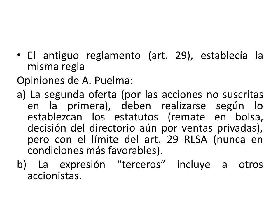 El antiguo reglamento (art. 29), establecía la misma regla