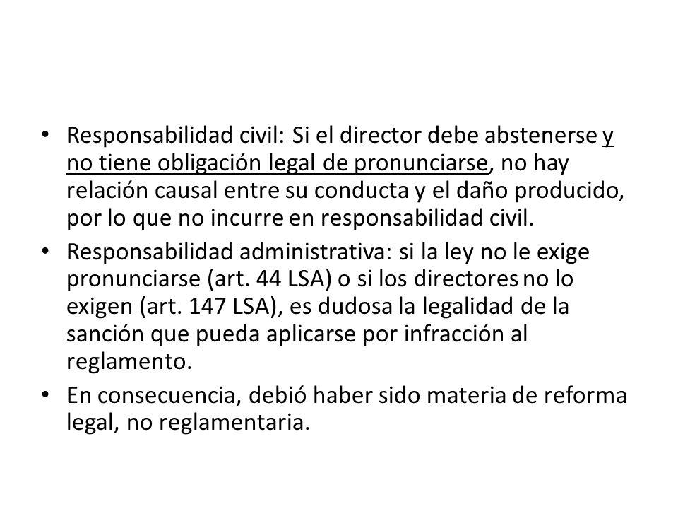 Responsabilidad civil: Si el director debe abstenerse y no tiene obligación legal de pronunciarse, no hay relación causal entre su conducta y el daño producido, por lo que no incurre en responsabilidad civil.
