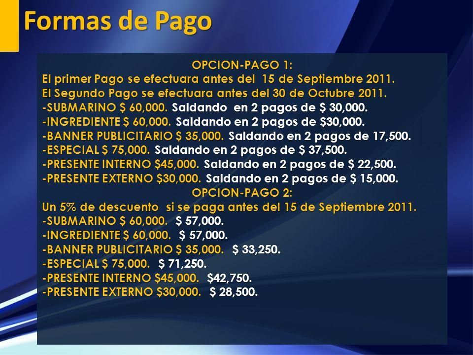 Formas de Pago OPCION-PAGO 1: