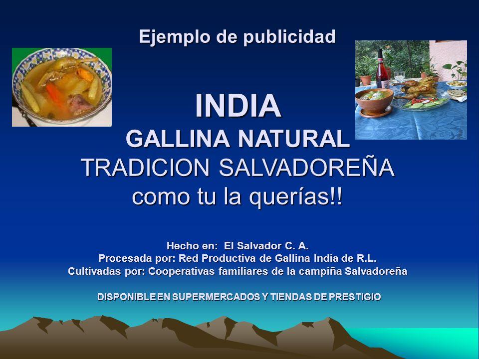 Ejemplo de publicidad INDIA GALLINA NATURAL TRADICION SALVADOREÑA como tu la querías!.