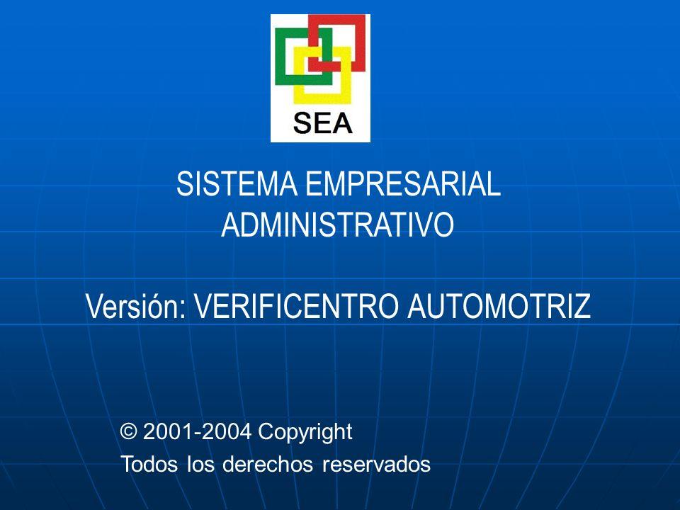 SISTEMA EMPRESARIAL ADMINISTRATIVO Versión: VERIFICENTRO AUTOMOTRIZ