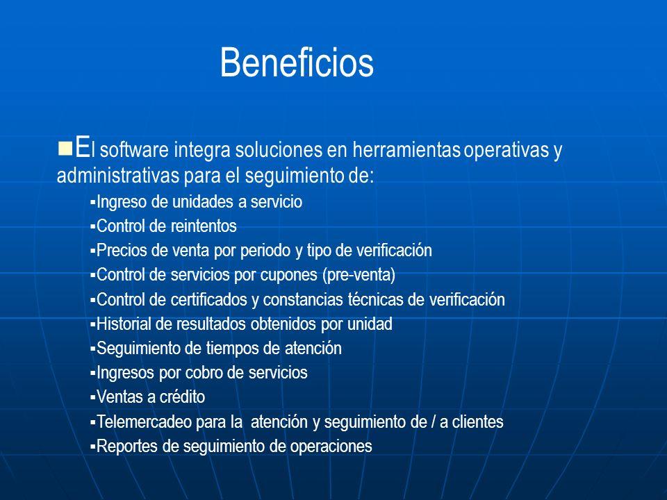 Beneficios El software integra soluciones en herramientas operativas y administrativas para el seguimiento de: