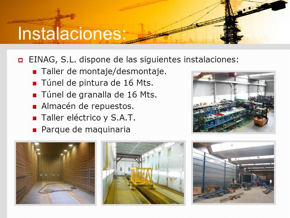 Instalaciones: EINAG, S.L. dispone de las siguientes instalaciones: