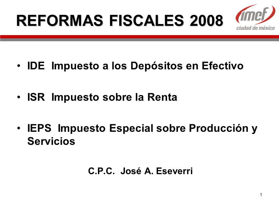 REFORMAS FISCALES 2008 IDE Impuesto a los Depósitos en Efectivo