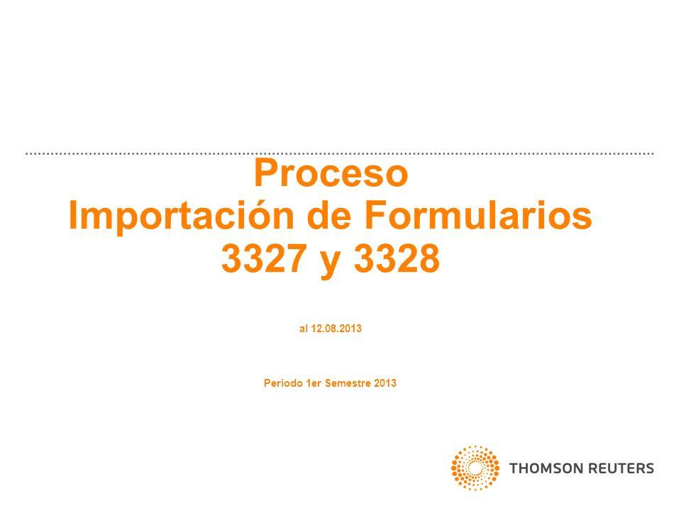 Proceso Importación de Formularios 3327 y 3328 al 12. 08