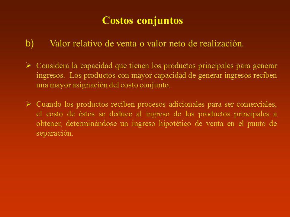 Costos conjuntos Valor relativo de venta o valor neto de realización.