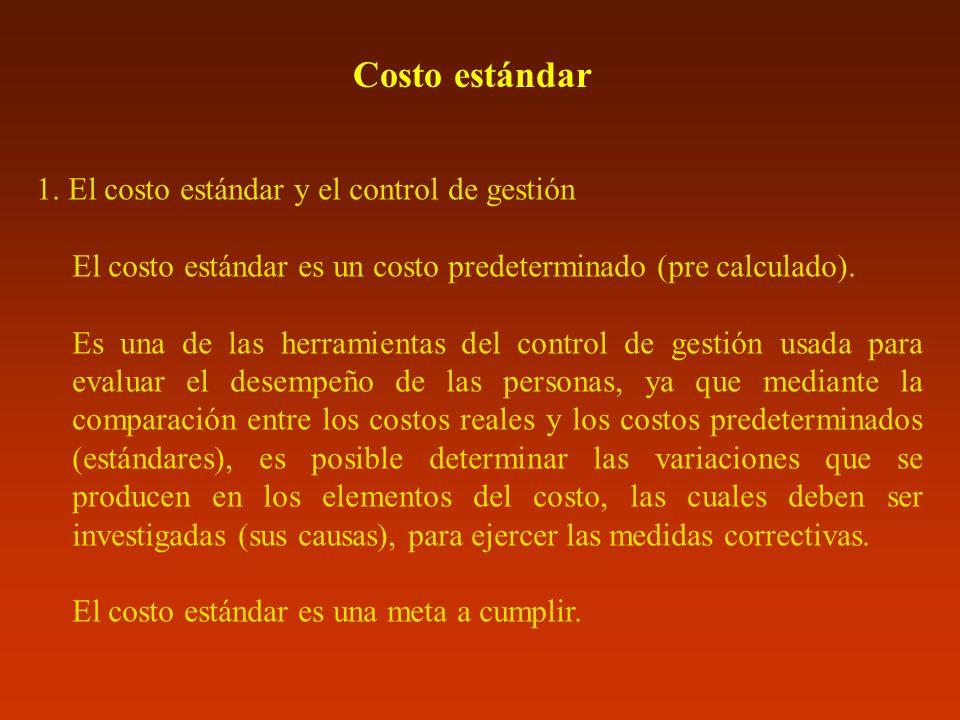 Costo estándar 1. El costo estándar y el control de gestión