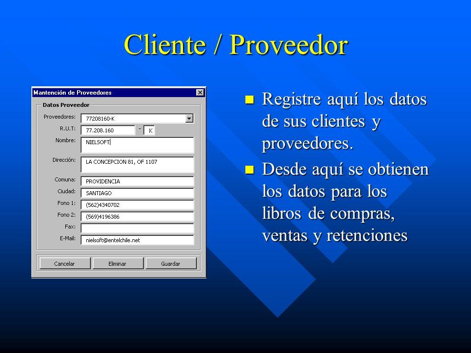 Cliente / Proveedor Registre aquí los datos de sus clientes y proveedores.