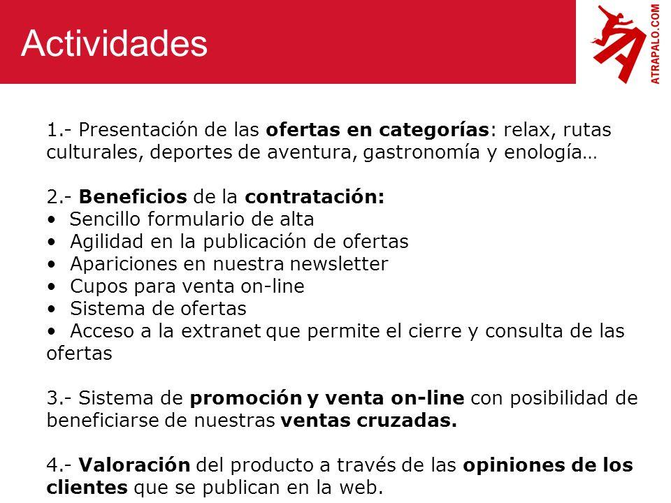 Actividades 1.- Presentación de las ofertas en categorías: relax, rutas culturales, deportes de aventura, gastronomía y enología…