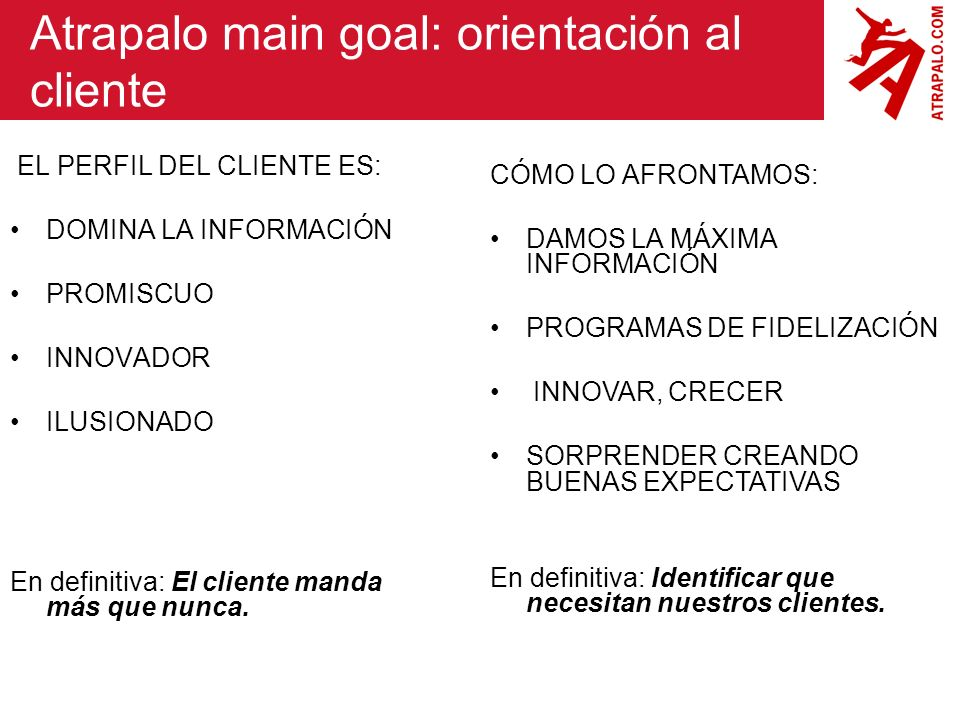Atrapalo main goal: orientación al cliente