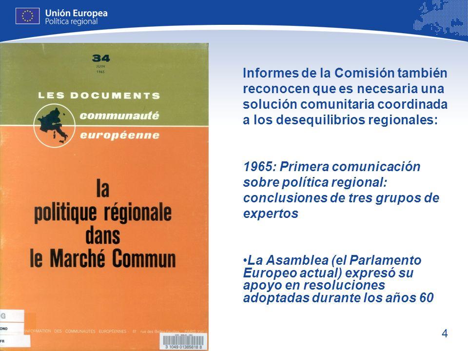 Informes de la Comisión también reconocen que es necesaria una solución comunitaria coordinada a los desequilibrios regionales: