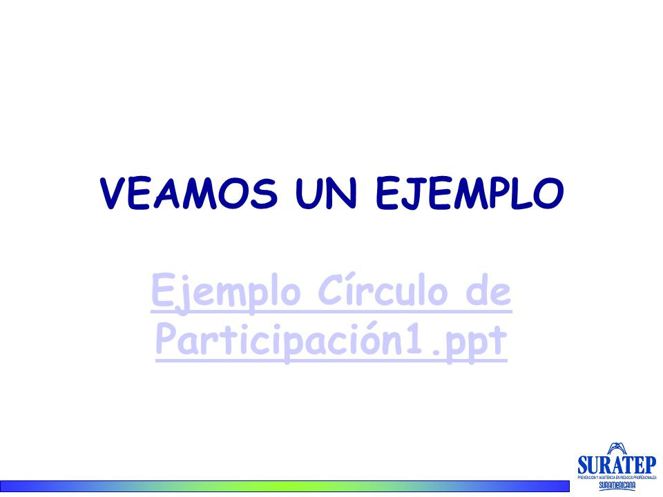 VEAMOS UN EJEMPLO Ejemplo Círculo de Participación1.ppt
