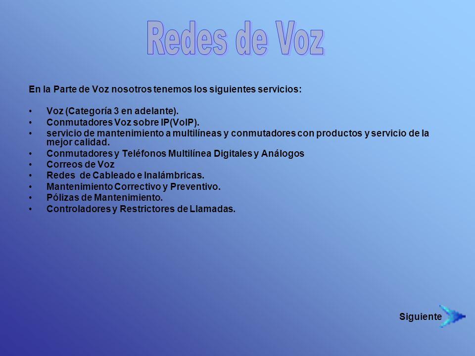 Redes de Voz En la Parte de Voz nosotros tenemos los siguientes servicios: Voz (Categoría 3 en adelante).