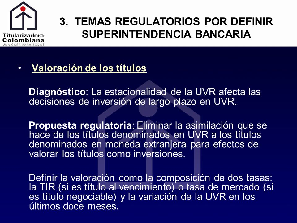 3. TEMAS REGULATORIOS POR DEFINIR SUPERINTENDENCIA BANCARIA