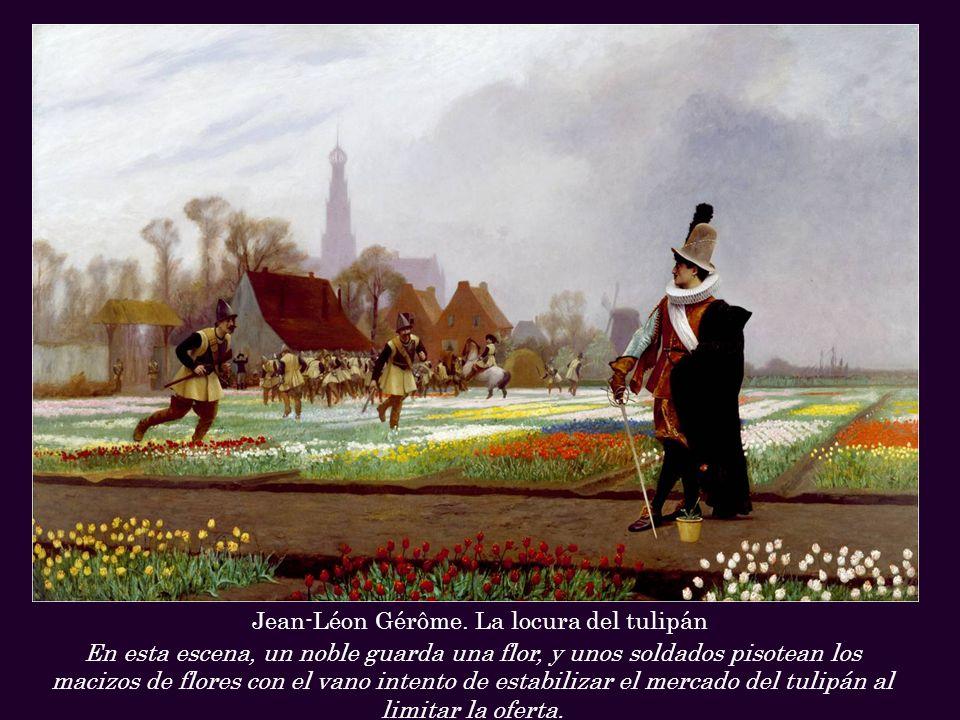 Jean-Léon Gérôme. La locura del tulipán