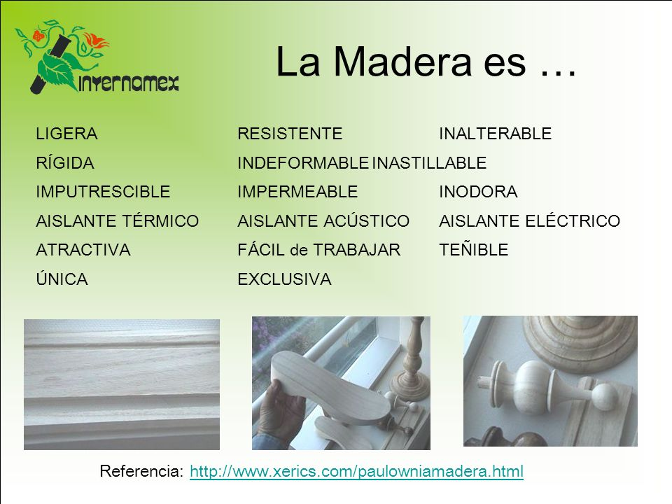 La Madera es … LIGERA RESISTENTE INALTERABLE