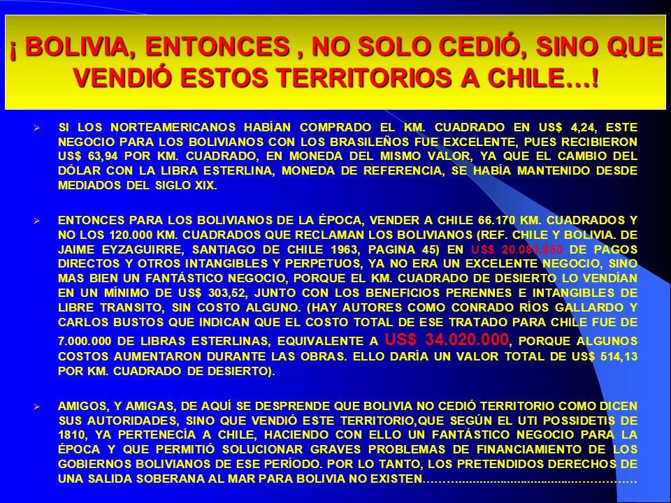 29/03/2017¡ BOLIVIA, ENTONCES , NO SOLO CEDIÓ, SINO QUE VENDIÓ ESTOS TERRITORIOS A CHILE…!