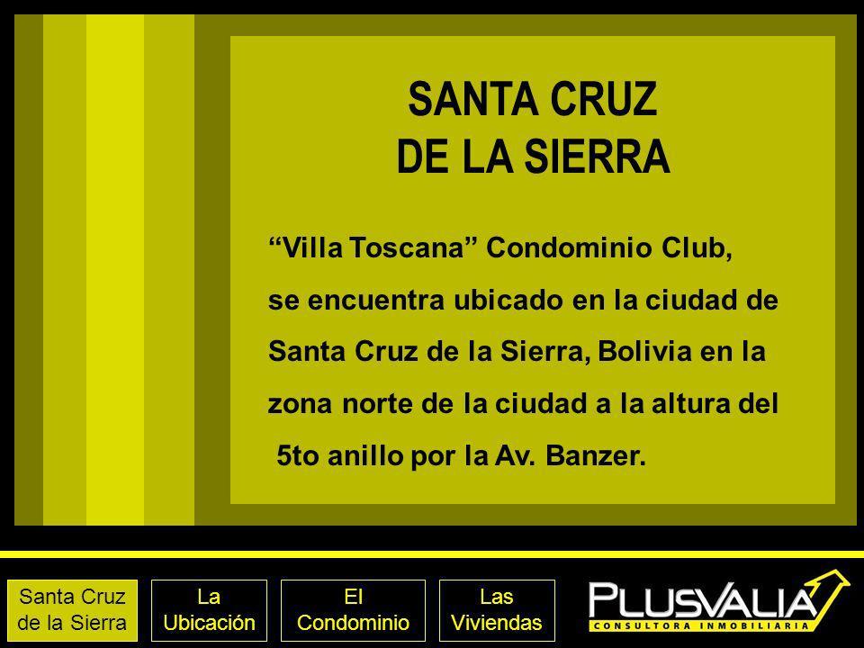 SANTA CRUZ DE LA SIERRA Villa Toscana Condominio Club,