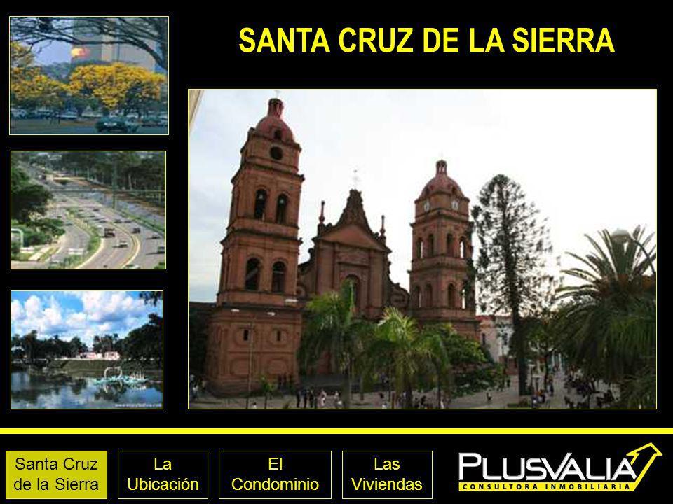 SANTA CRUZ DE LA SIERRA Santa Cruz de la Sierra La Ubicación