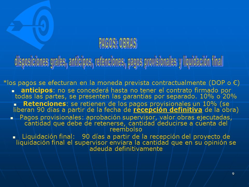 PAGOS: OBRAS disposiciones grales, anticipos, retenciones, pagos provisionales y liquidación final.