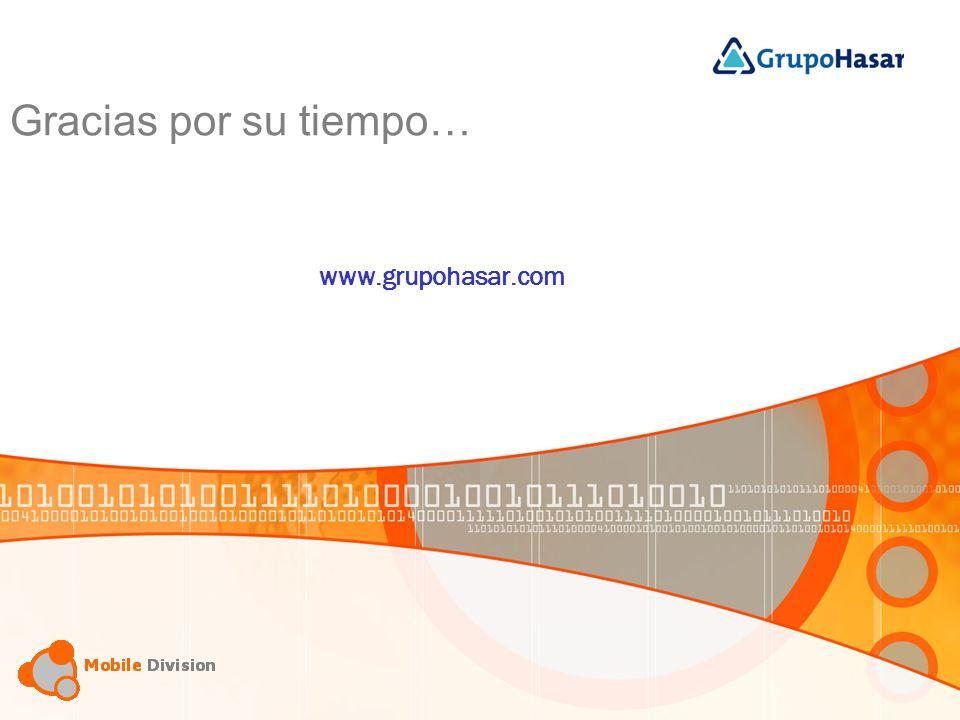 Gracias por su tiempo… www.grupohasar.com