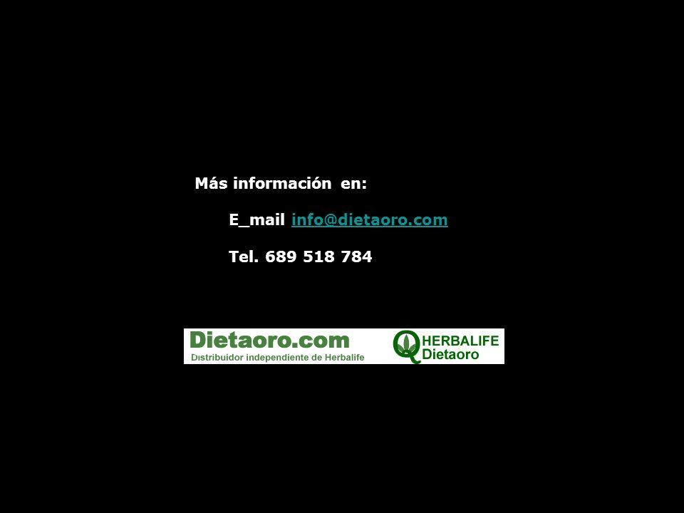 Más información en: E_mail info@dietaoro.com Tel. 689 518 784
