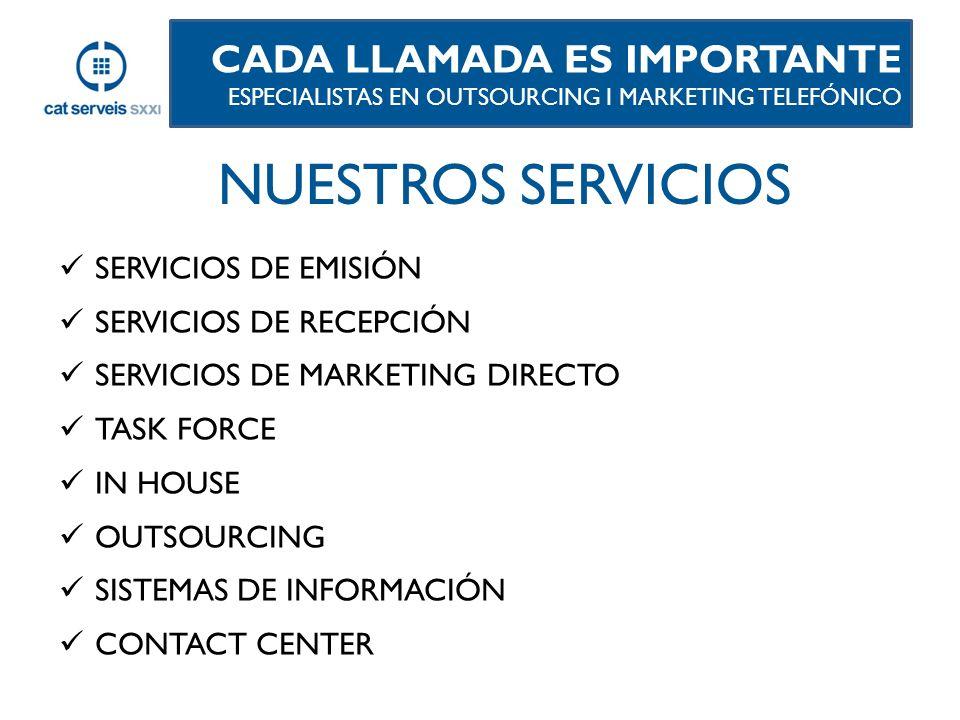 NUESTROS SERVICIOS CADA LLAMADA ES IMPORTANTE SERVICIOS DE EMISIÓN