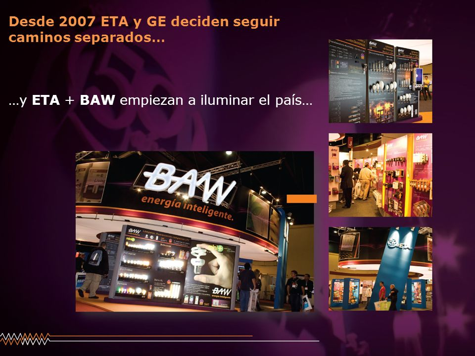 Desde 2007 ETA y GE deciden seguir caminos separados…