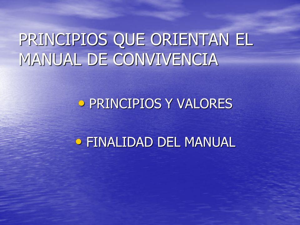 PRINCIPIOS QUE ORIENTAN EL MANUAL DE CONVIVENCIA