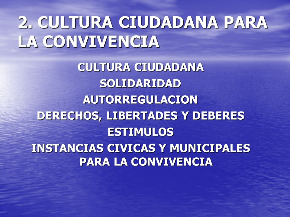 2. CULTURA CIUDADANA PARA LA CONVIVENCIA