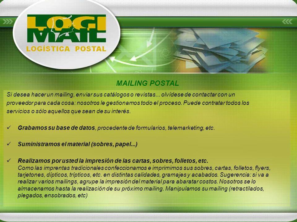 MAILING POSTAL Si desea hacer un mailing, enviar sus catálogos o revistas... olvídese de contactar con un.