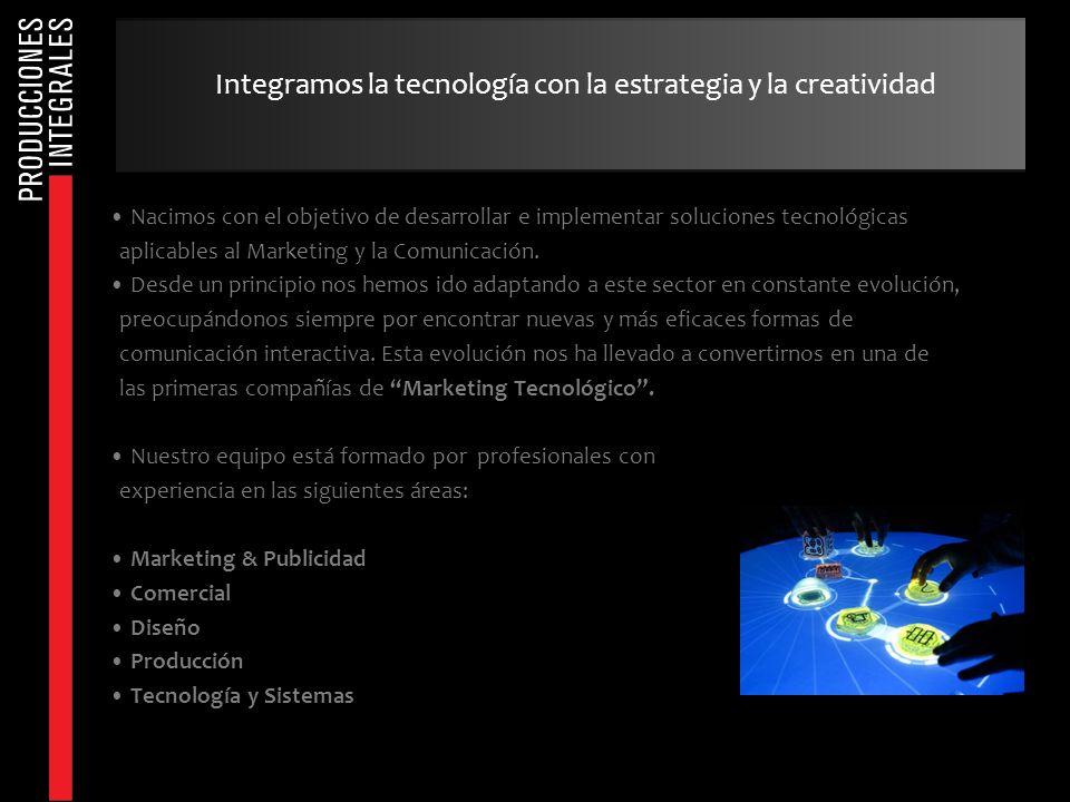 Integramos la tecnología con la estrategia y la creatividad