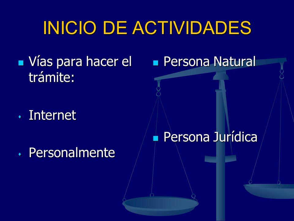 INICIO DE ACTIVIDADES Vías para hacer el trámite: Internet