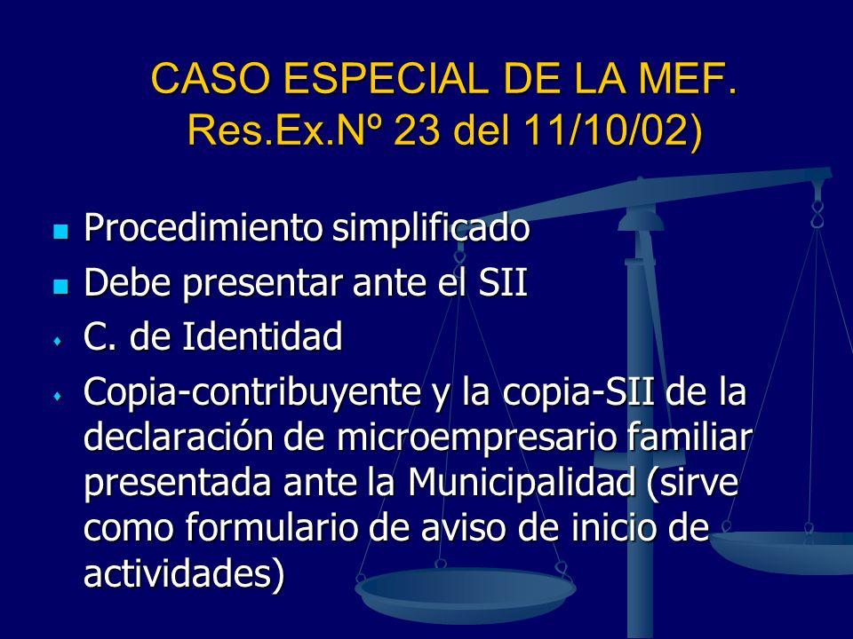 CASO ESPECIAL DE LA MEF. Res.Ex.Nº 23 del 11/10/02)