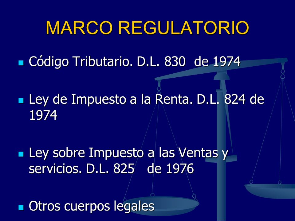 MARCO REGULATORIO Código Tributario. D.L. 830 de 1974