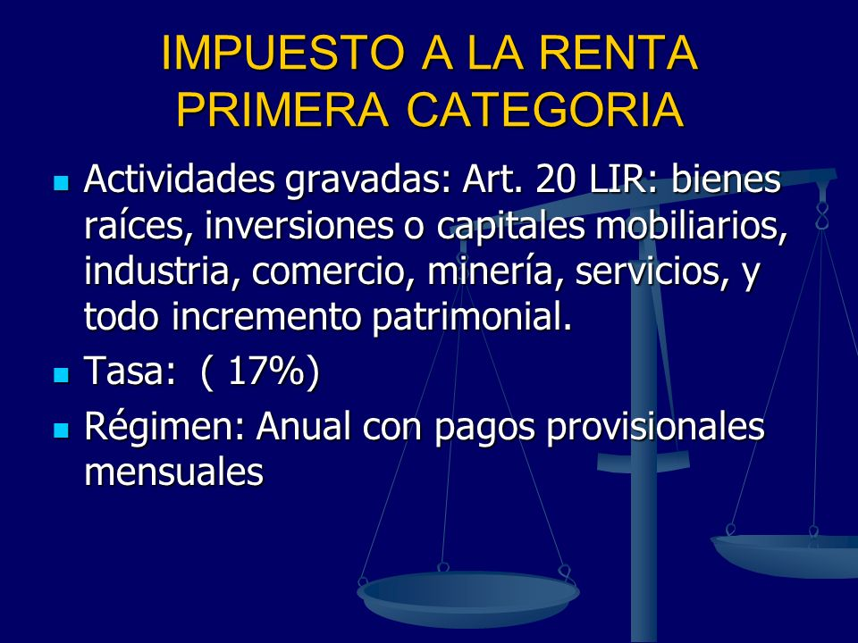 IMPUESTO A LA RENTA PRIMERA CATEGORIA