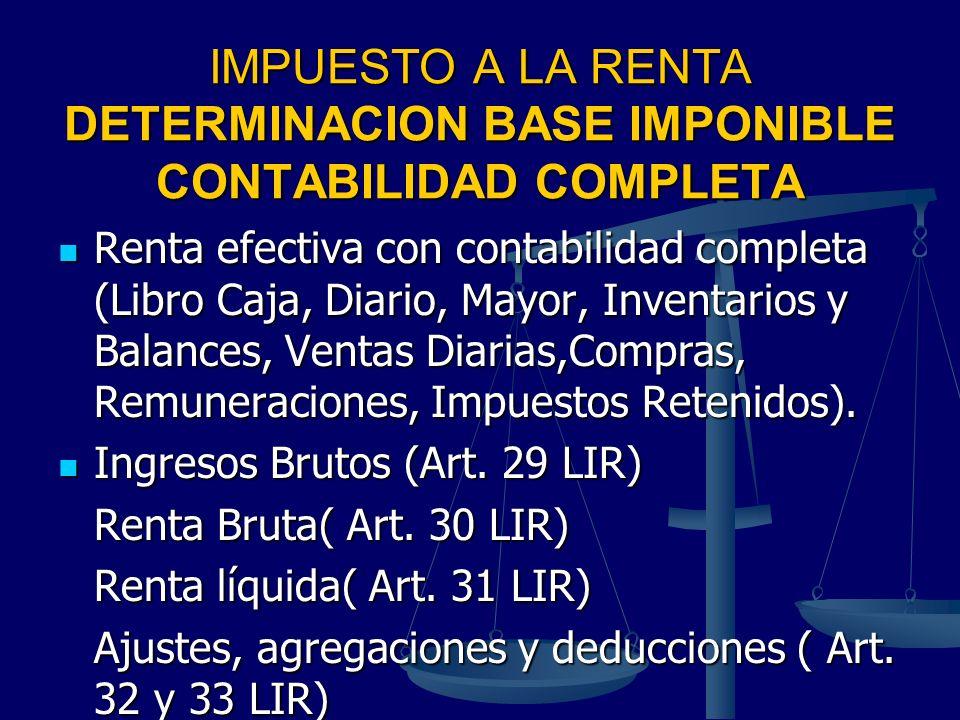 IMPUESTO A LA RENTA DETERMINACION BASE IMPONIBLE CONTABILIDAD COMPLETA
