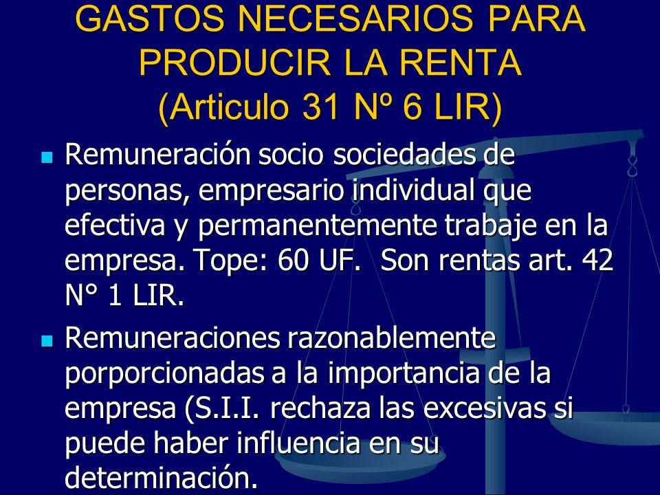 GASTOS NECESARIOS PARA PRODUCIR LA RENTA (Articulo 31 Nº 6 LIR)