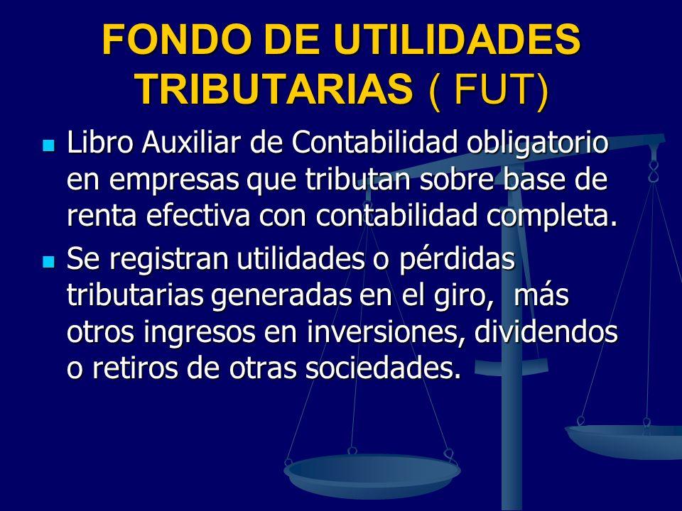 FONDO DE UTILIDADES TRIBUTARIAS ( FUT)